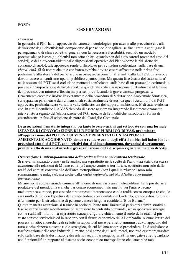 BOZZA OSSERVAZIONI Premessa In generale, il PGT ha un approccio fortemente metodologico, più attento alle procedure che al...