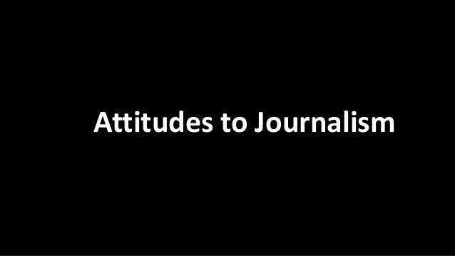 Attitudes to Journalism