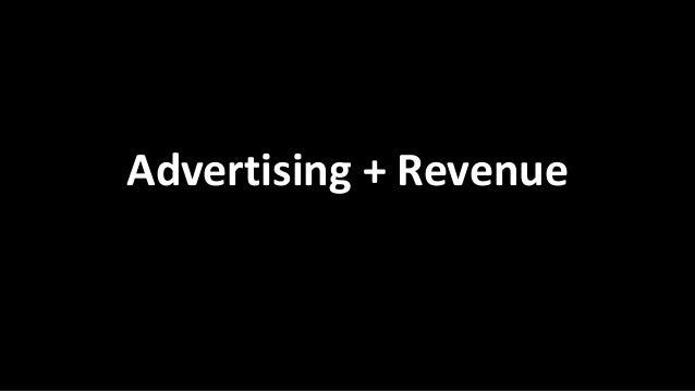 Advertising + Revenue