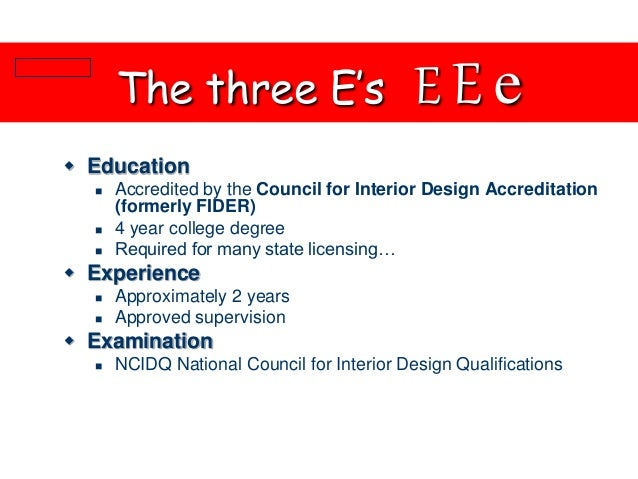 Damian Trevor 10 The Three Es E Education Accredited By Council For Interior Design