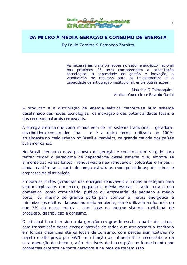 1 DA MICRO À MÉDIA GERAÇÃO E CONSUMO DE ENERGIA By Paulo Zornitta & Fernando Zornitta As necessárias transformações no set...