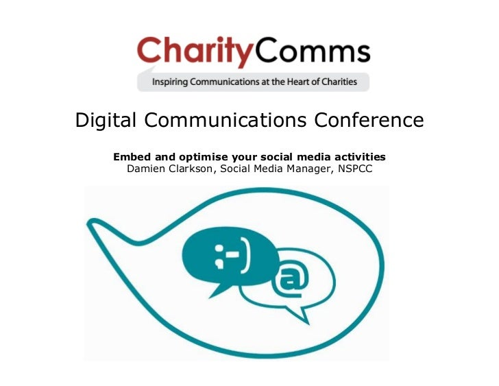 Digital Communications Conference   Embed and optimise your social media activities     Damien Clarkson, Social Media Mana...