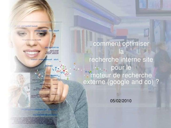 comment optimiser <br />la <br />recherche interne site <br />pour le<br />moteur de recherche externe (google and co) ?<b...
