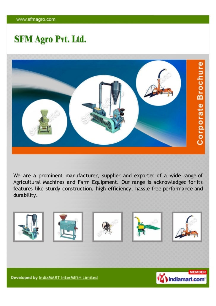 We are a prominent manufacturer, supplier and exporter of a wide range ofAgricultural Machines and Farm Equipment. Our ran...