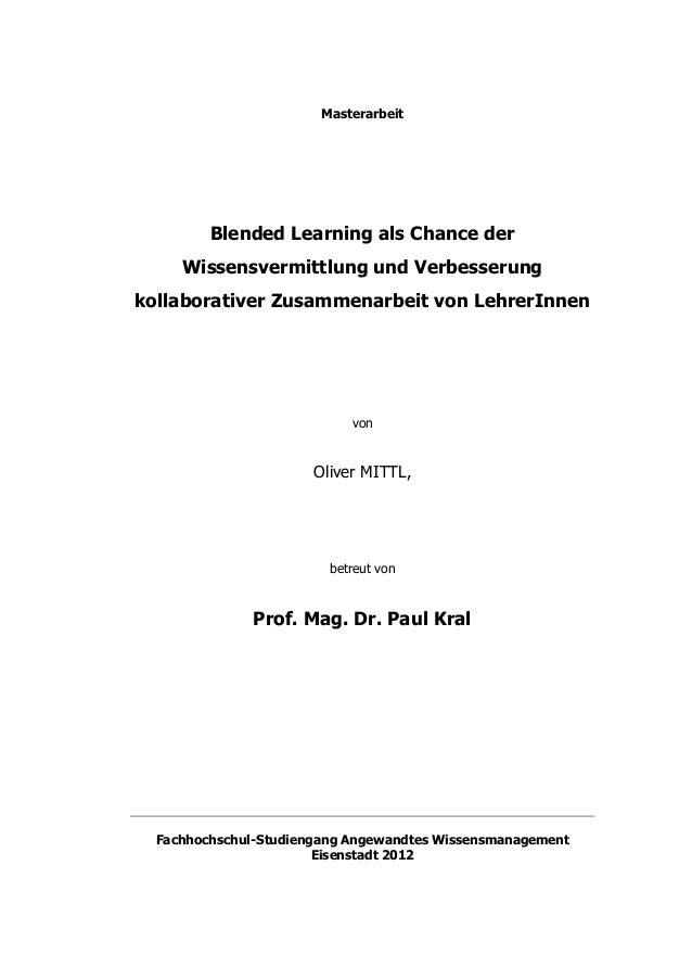 MasterarbeitBlended Learning als Chance derWissensvermittlung und Verbesserungkollaborativer Zusammenarbeit von LehrerInne...