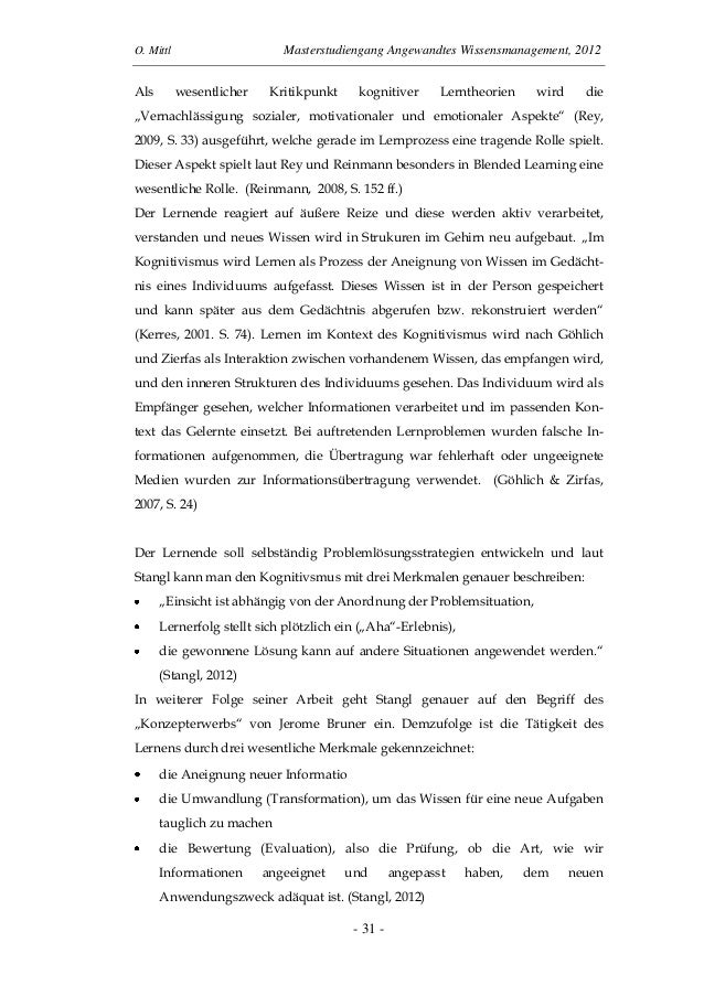 O. Mittl Masterstudiengang Angewandtes Wissensmanagement, 2012- 31 -Als wesentlicher Kritikpunkt kognitiver Lerntheorien w...