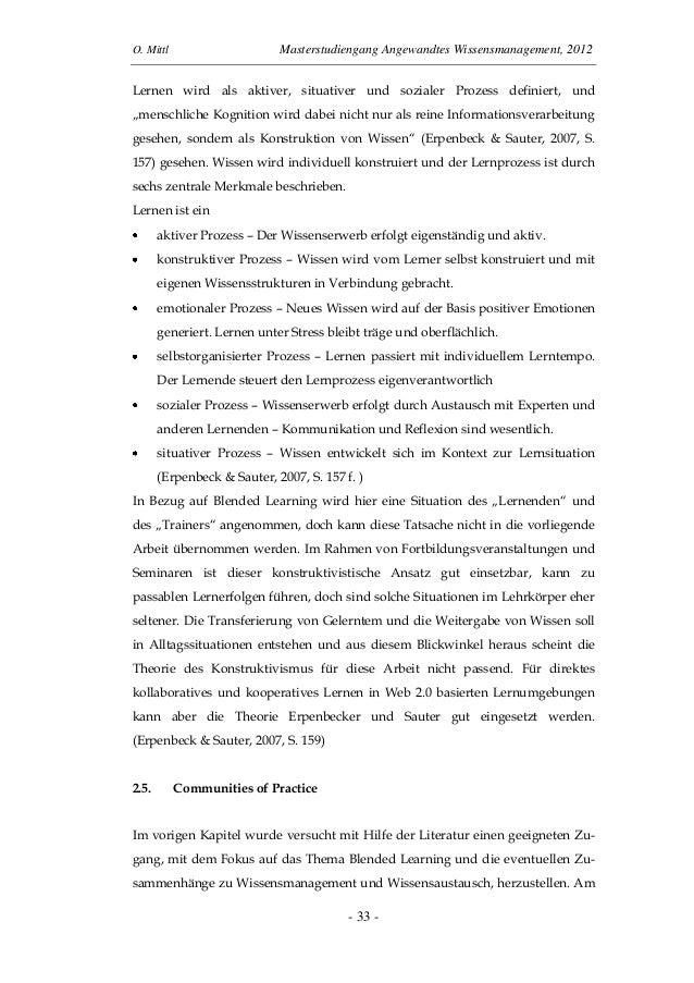 O. Mittl Masterstudiengang Angewandtes Wissensmanagement, 2012- 33 -Lernen wird als aktiver, situativer und sozialer Proze...