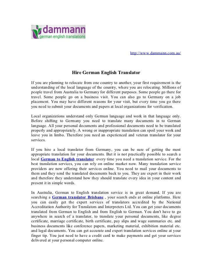http://www.dammann.com.au/                        Hire German English TranslatorIf you are planning to relocate from one c...