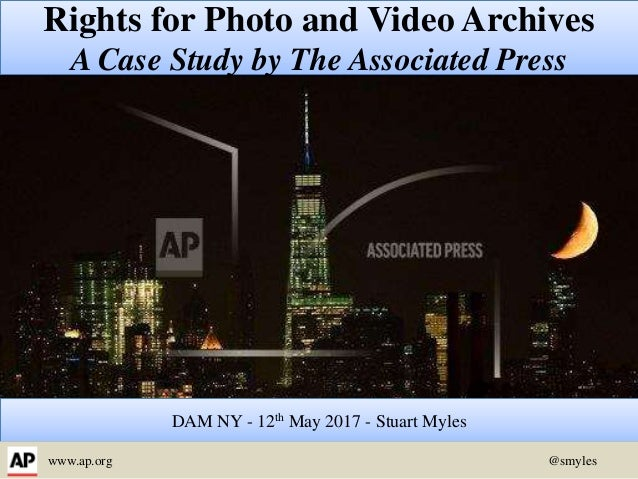 DAM NY - 12th May 2017 - Stuart Myles Rights for Photo and Video Archives A Case Study by The Associated Press www.ap.org ...