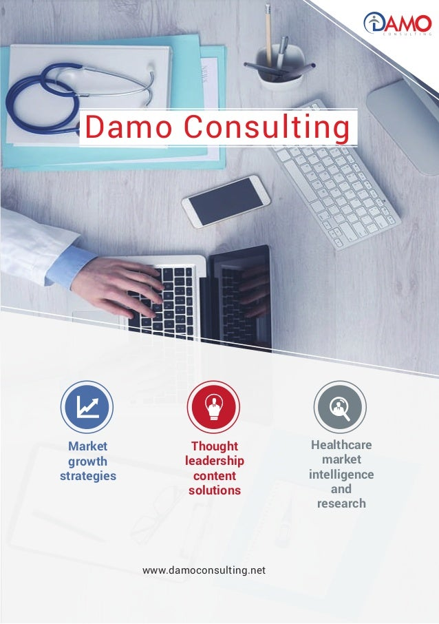 Market growth strategies Thought leadership content solutions www.damoconsulting.net Healthcare market intelligence and re...