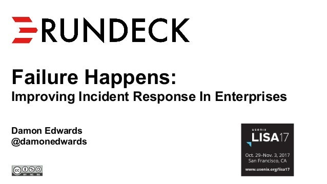 Failure Happens: Improving Incident Response In Enterprises