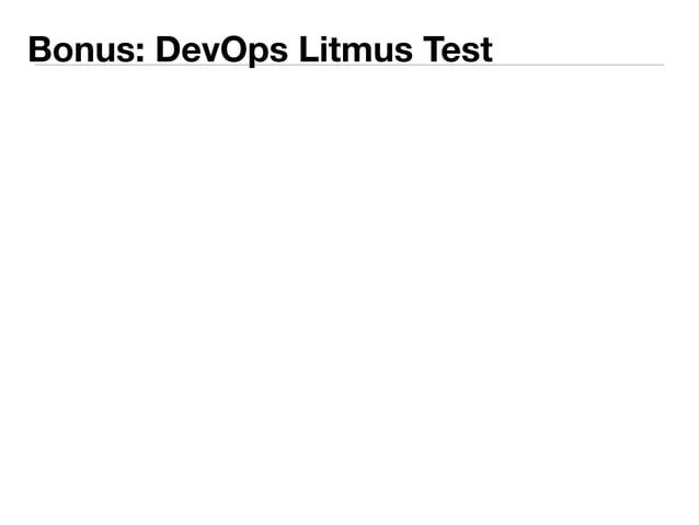 Bonus: DevOps Litmus Test