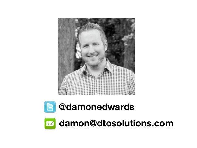 @damonedwards  damon@dtosolutions.com