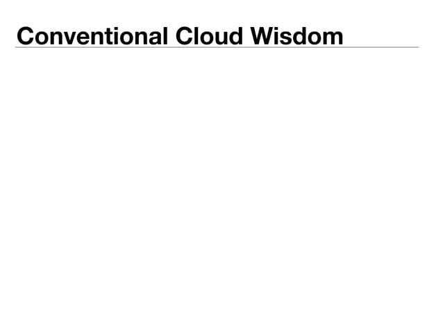 Conventional Cloud Wisdom