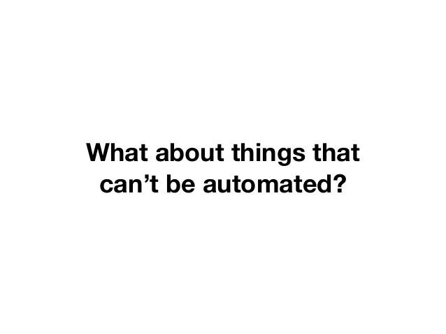 What about things that  can't be automated?  DevOps