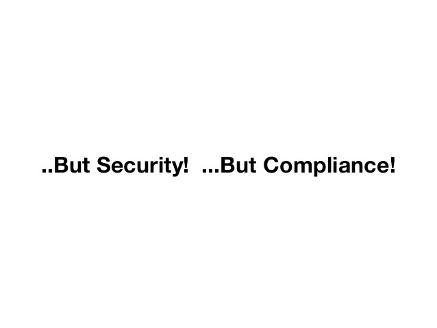 ..But Security! ...But Compliance!  DevOps