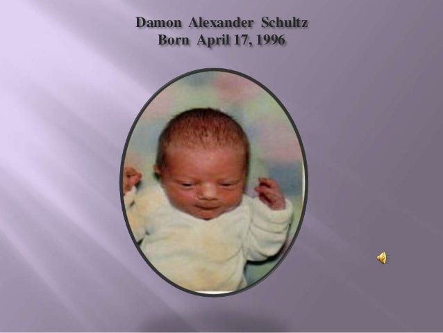 Damon Alexander Schultz  Born April 17, 1996