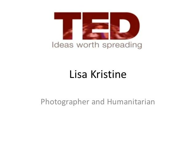 Lisa KristinePhotographer and Humanitarian