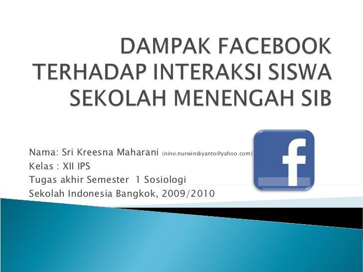Nama: Sri Kreesna Maharani  (nino.nurwindiyanto@yahoo.com) Kelas : XII IPS Tugas akhir Semester  1 Sosiologi Sekolah Indon...