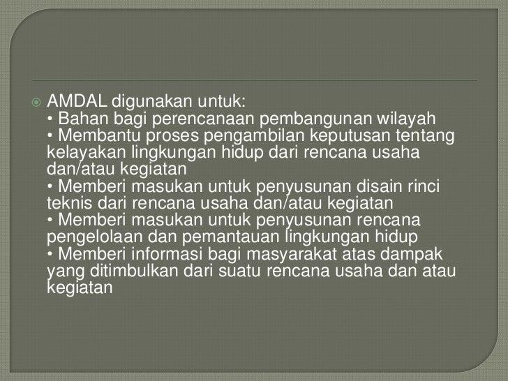  Pihak-pihakyang terlibat dalam proses AMDAL adalah: • Komisi Penilai AMDAL, komisi yang bertugas menilai dokumen AMDAL •...
