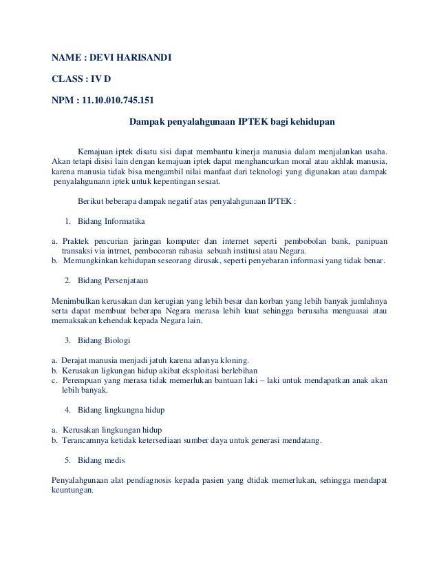 NAME : DEVI HARISANDI CLASS : IV D NPM : 11.10.010.745.151 Dampak penyalahgunaan IPTEK bagi kehidupan Kemajuan iptek disat...