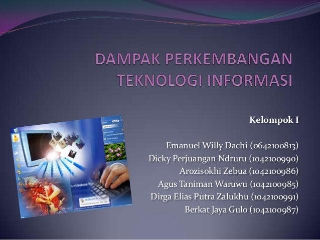 Kelompok IEmanuel Willy Dachi (0642100813)Dicky Perjuangan Ndruru (1042100990)Arozisokhi Zebua (1042100986)Agus Taniman Wa...