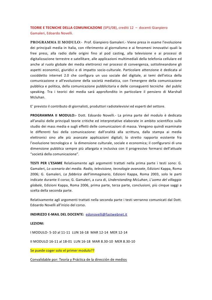 TEORIE E TECNICHE DELLA COMUNICAZIONE (SPS/08), crediti 12 – docenti Gianpiero Gamaleri, Edoardo Novelli.  PROGRAMMA II MO...