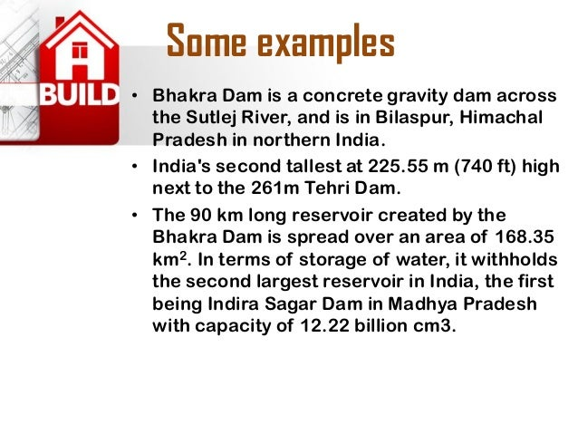 Butress dam  •Butress dams are derived from gravity dams. This type of dams are supported uses thin concrete slab which is...