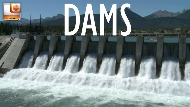 Dams are massive barriers built across rivers and streams to confine and utilize the flow of water for human purposes. The...