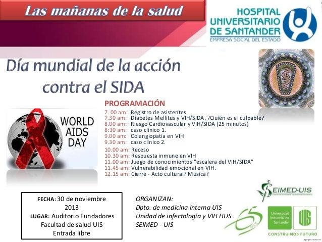 PROGRAMACIÓN 7. 00 am: Registro de asistentes 7.30 am: Diabetes Mellitus y VIH/SIDA. ¿Quién es el culpable? 8.00 am: Riesg...