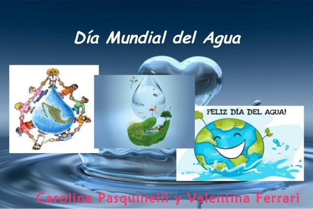 Día Mundial del Agua Carolina Pasquinelli y Valentina Ferrari