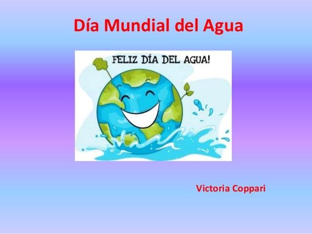 Día Mundial del Agua Victoria Coppari
