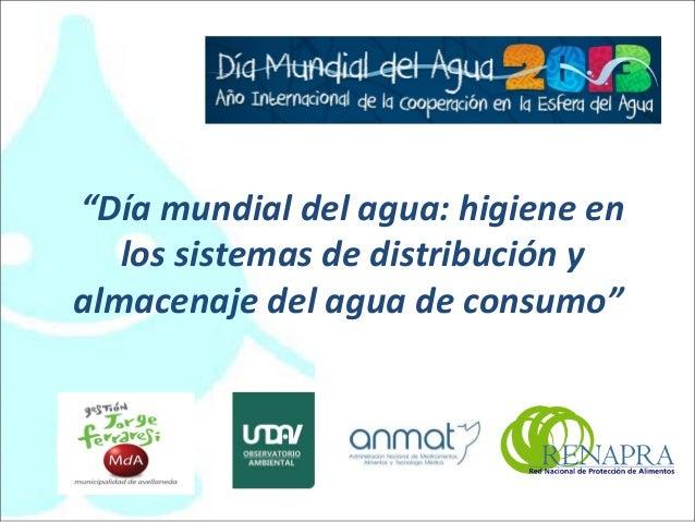 """""""Día mundial del agua: higiene en   los sistemas de distribución yalmacenaje del agua de consumo"""""""