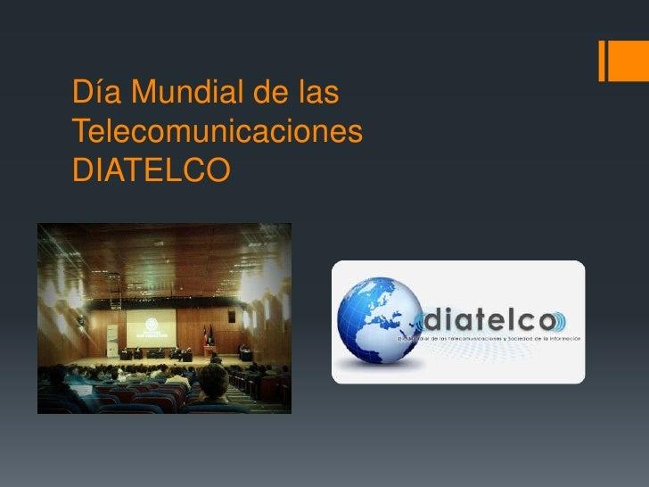 Día Mundial de lasTelecomunicacionesDIATELCO