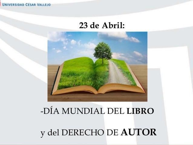 23 de Abril:-DÍA MUNDIAL DEL LIBROy del DERECHO DE AUTOR