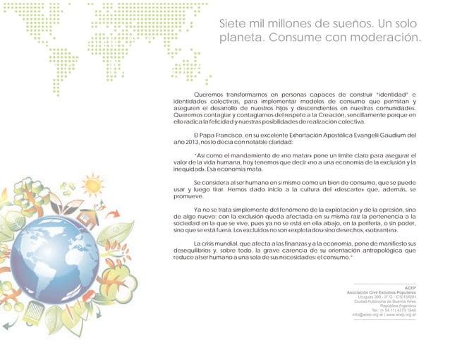 5 de junio de 2015 Día del Medio Ambiente Siete mil millones de sueños. Un solo planeta. Consume con moderación. Queremos ...
