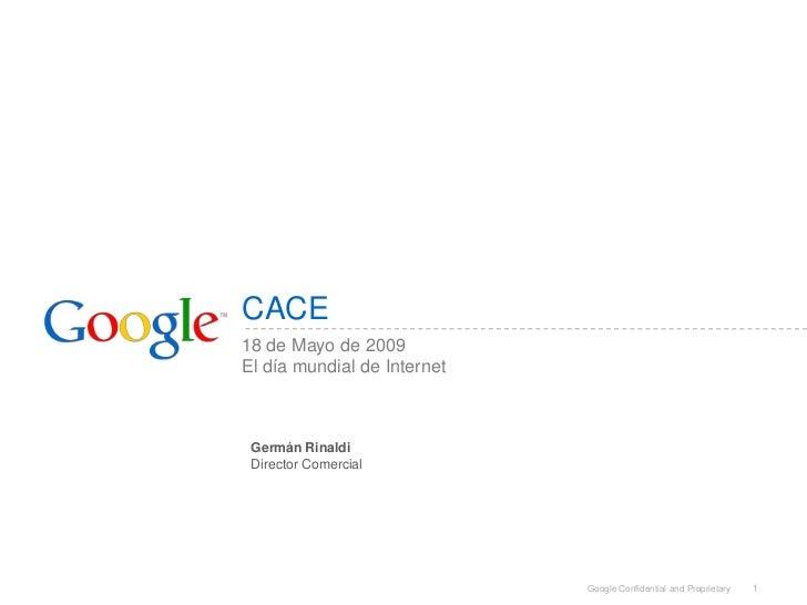 CACE 18 de Mayo de 2009 El día mundial de Internet     Germán Rinaldi  Director Comercial                                 ...