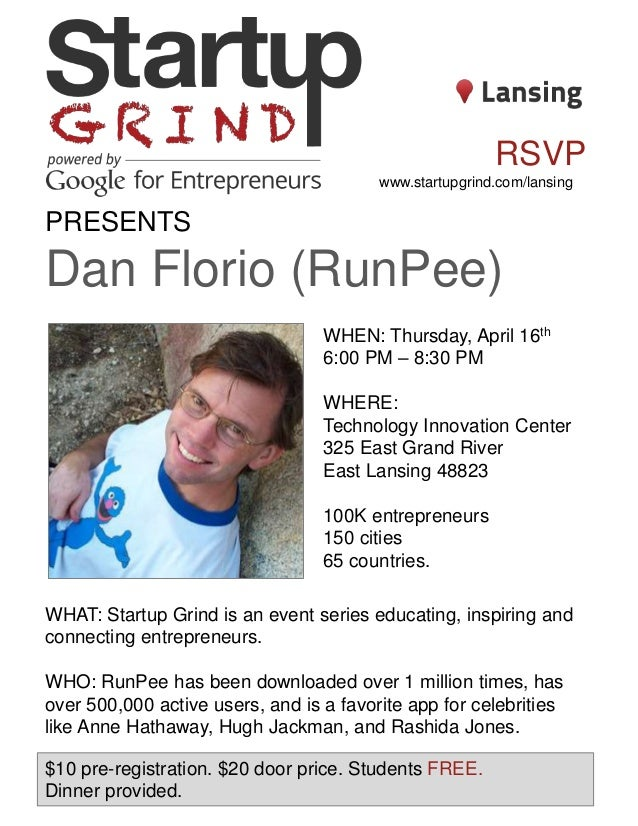 PRESENTS Dan Florio (RunPee) WHEN: Thursday, April 16th 6:00 PM – 8:30 PM WHERE: Technology Innovation Center 325 East Gra...