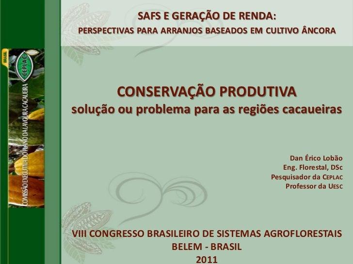 SAFS E GERAÇÃO DE RENDA: PERSPECTIVAS PARA ARRANJOS BASEADOS EM CULTIVO ÂNCORA        CONSERVAÇÃO PRODUTIVAsolução ou prob...