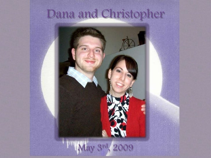 Dana and Christopher<br />May 3rd, 2009<br />