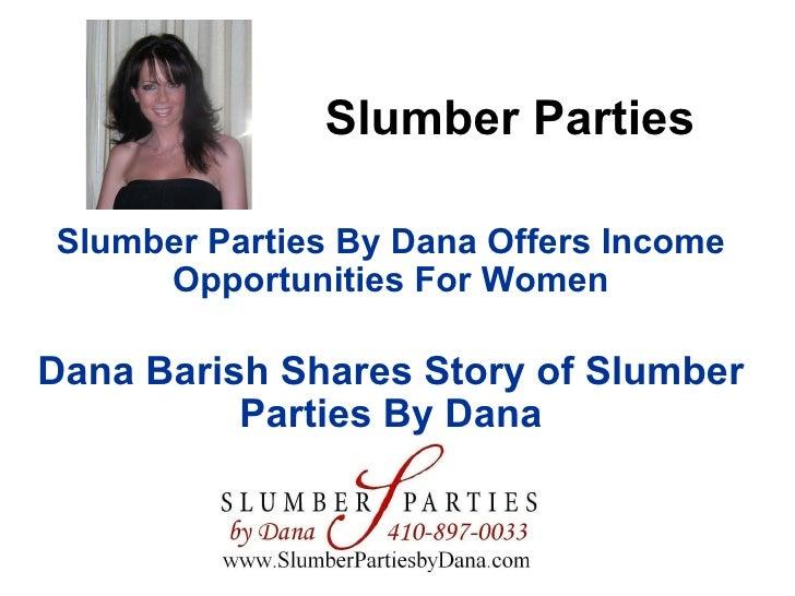 Slumber Parties By Dana
