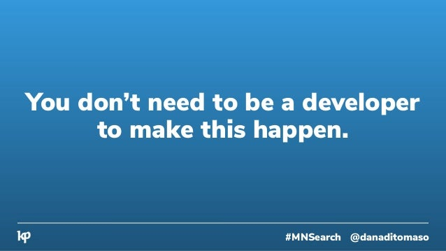 Now your systems are talking to each other. #MNSearch @danaditomaso