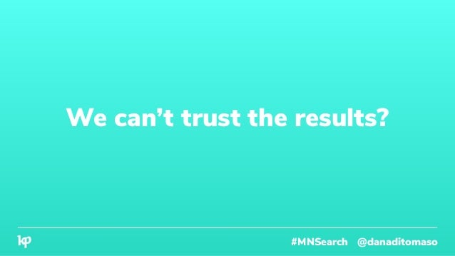 We can't trust the results? #MNSearch @danaditomaso