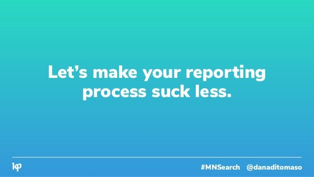 #MNSearch @danaditomaso In fact, the report does not require additional explanation.