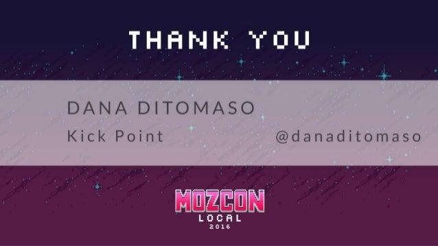 #mozcon @danaditomaso
