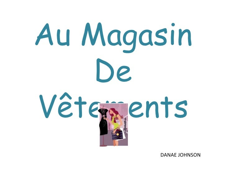 Au Magasin De Vêtements<br />DANAE JOHNSON<br />