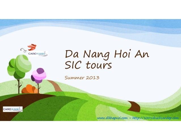 Da Nang Hoi AnSIC tourswww.dikhapnoi.com – http://1001khachsandep.comwww.dikhapnoi.com – http://1001khachsandep.comSIC tou...