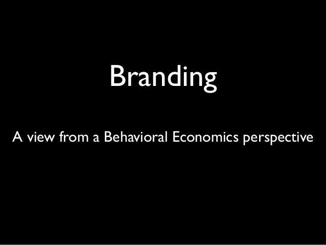 BrandingA view from a Behavioral Economics perspective