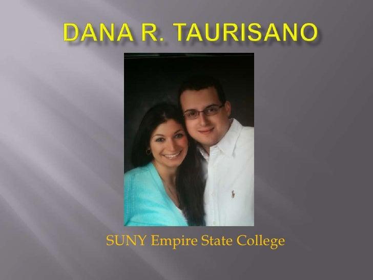 Dana R. Taurisano<br />SUNY Empire State College<br />