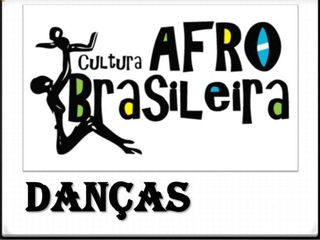 Dança Afro-brasileira, é a dança comcaracterísticas africanas, trazida com os escravosnegros do continente africano. Foi m...